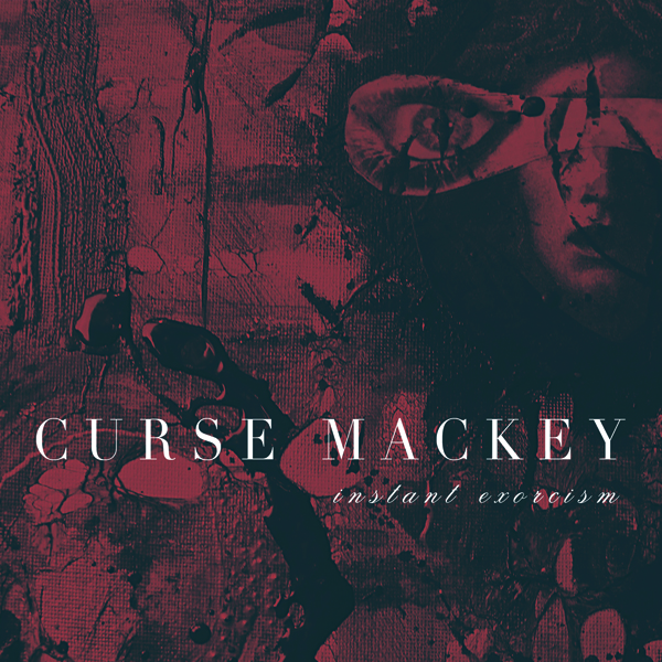 CurseMackey_InstantExorcism_Cover_TM
